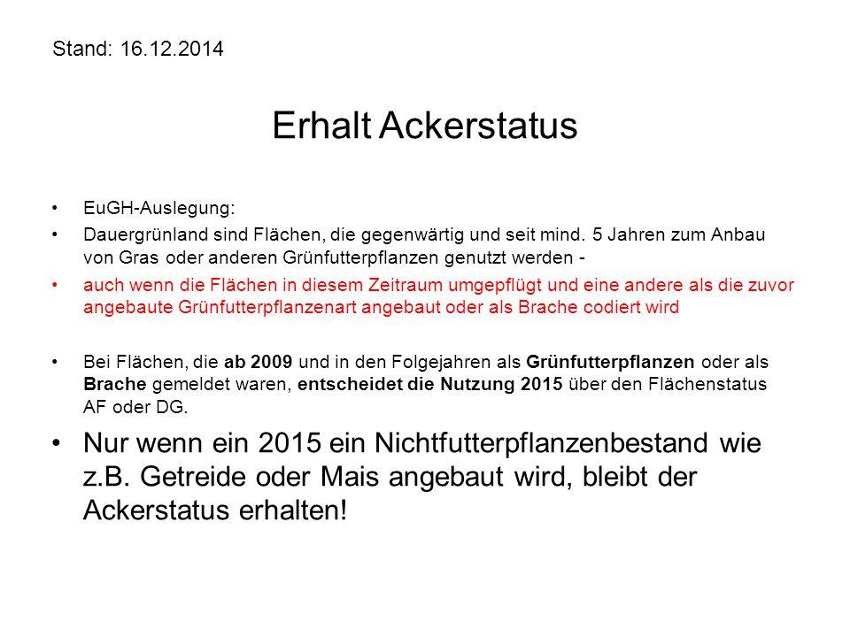 Stand: 16.12.2014 Erhalt Ackerstatus. EuGH-Auslegung: