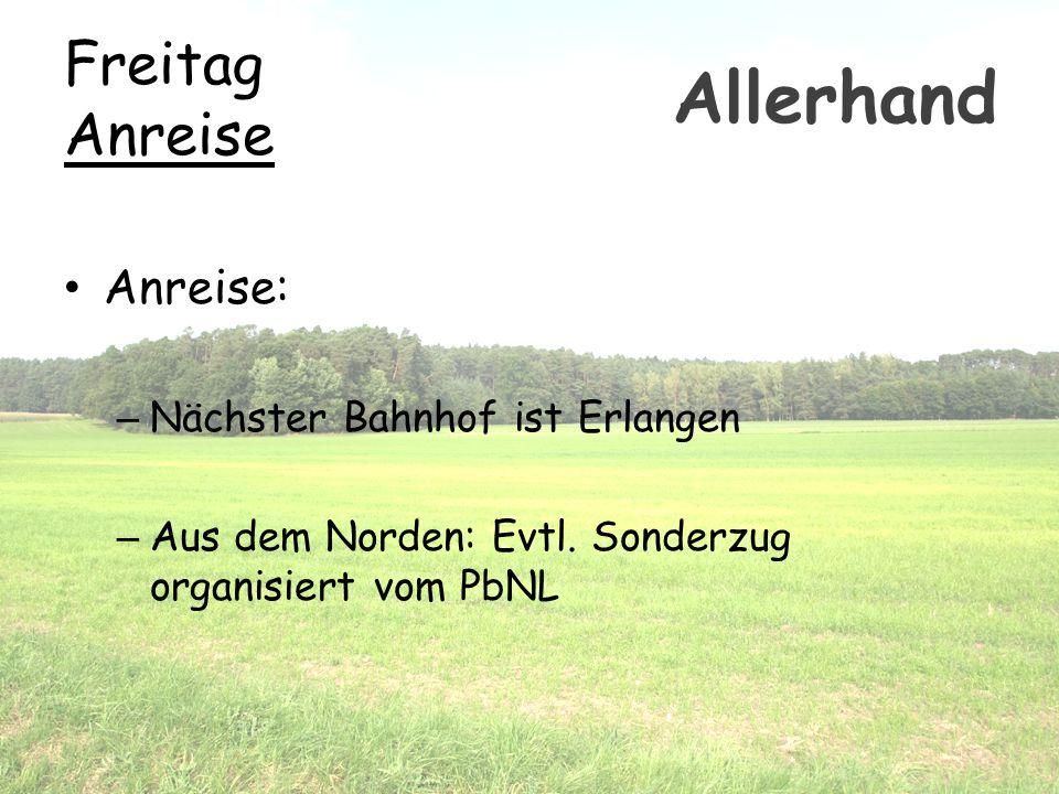 Allerhand Freitag Anreise Anreise: Nächster Bahnhof ist Erlangen