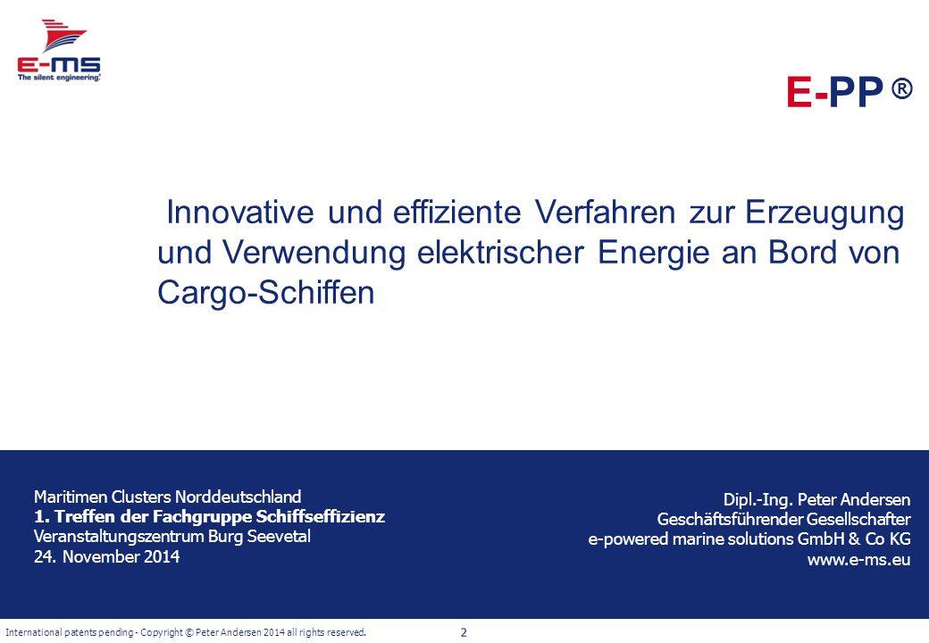 E-PP ® Innovative und effiziente Verfahren zur Erzeugung und Verwendung elektrischer Energie an Bord von Cargo-Schiffen.