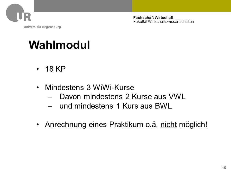 Wahlmodul 18 KP Mindestens 3 WiWi-Kurse