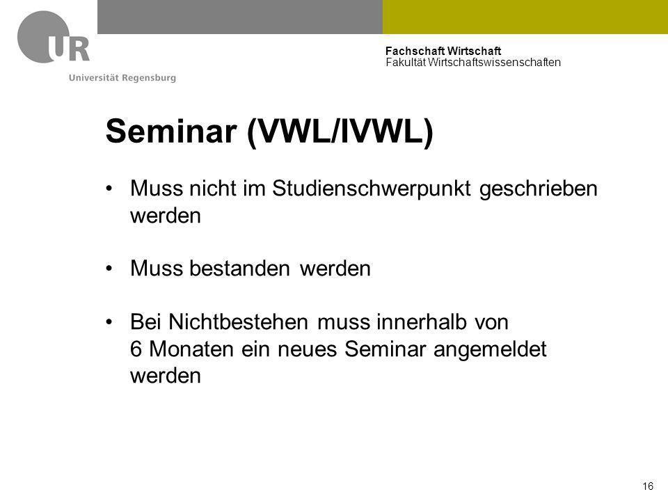 Seminar (VWL/IVWL) Muss nicht im Studienschwerpunkt geschrieben werden