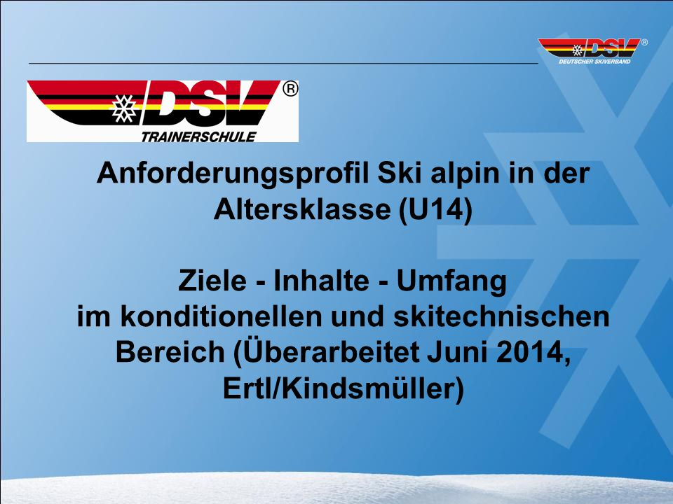 Anforderungsprofil Ski alpin in der Altersklasse (U14)