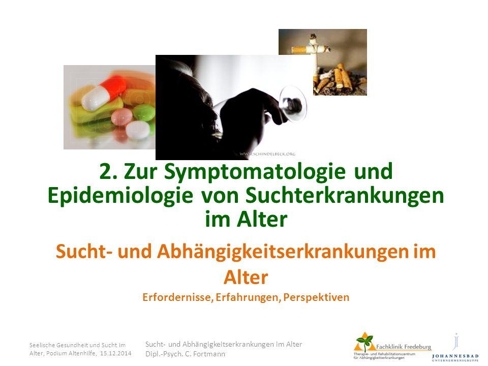 2. Zur Symptomatologie und Epidemiologie von Suchterkrankungen im Alter