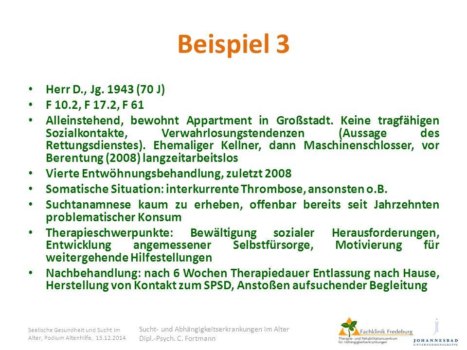 Beispiel 3 Herr D., Jg. 1943 (70 J) F 10.2, F 17.2, F 61