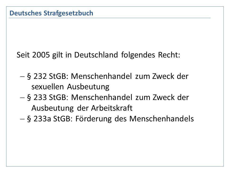 Seit 2005 gilt in Deutschland folgendes Recht: