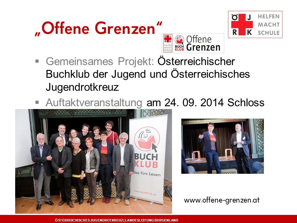 """""""Offene Grenzen Gemeinsames Projekt: Österreichischer Buchklub der Jugend und Österreichisches Jugendrotkreuz."""