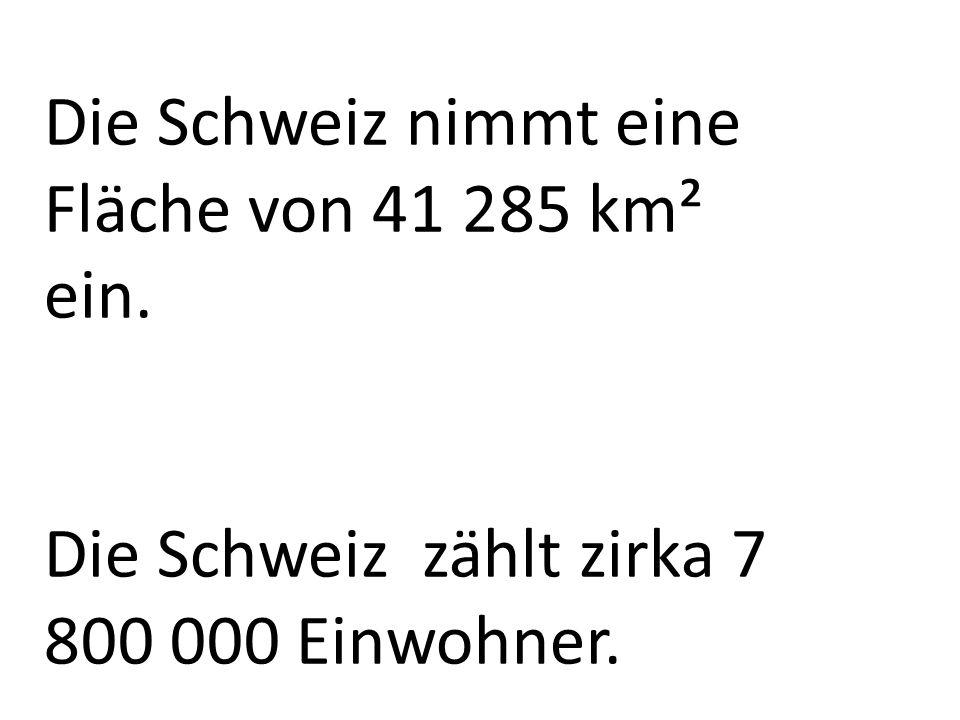 Die Schweiz nimmt eine Fläche von 41 285 km² ein.