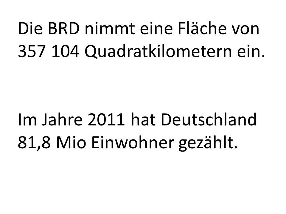 Die BRD nimmt eine Fläche von 357 104 Quadratkilometern ein.