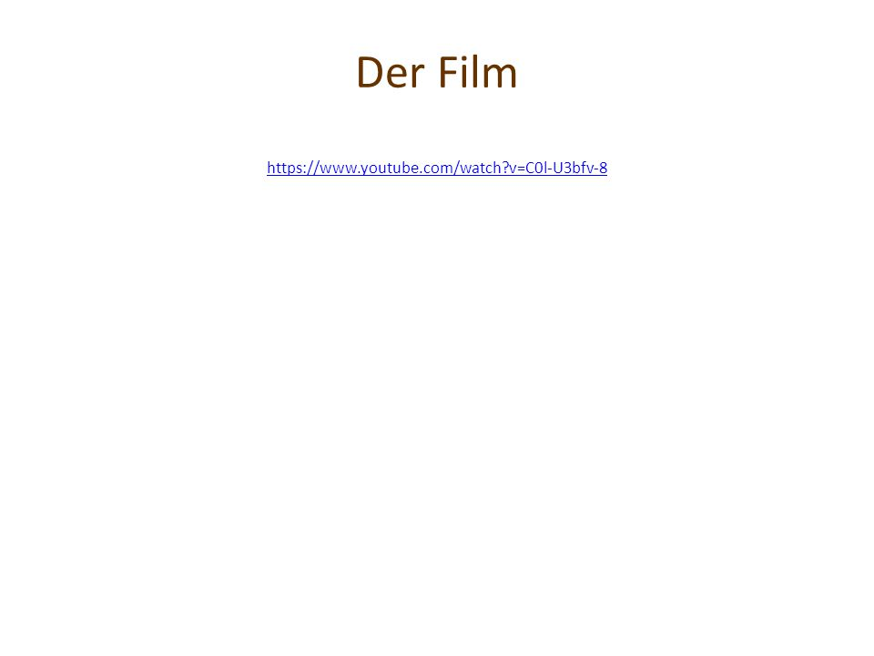 Der Film https://www.youtube.com/watch v=C0l-U3bfv-8