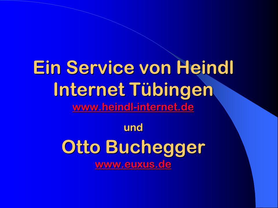 Ein Service von Heindl Internet Tübingen www. heindl-internet