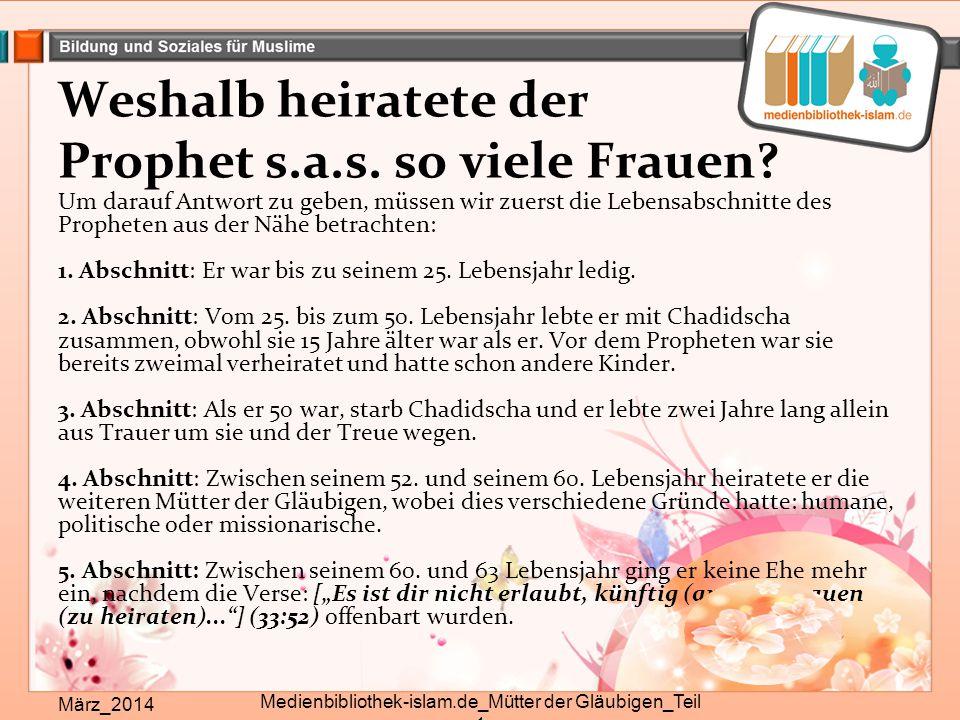 Weshalb heiratete der Prophet s.a.s. so viele Frauen