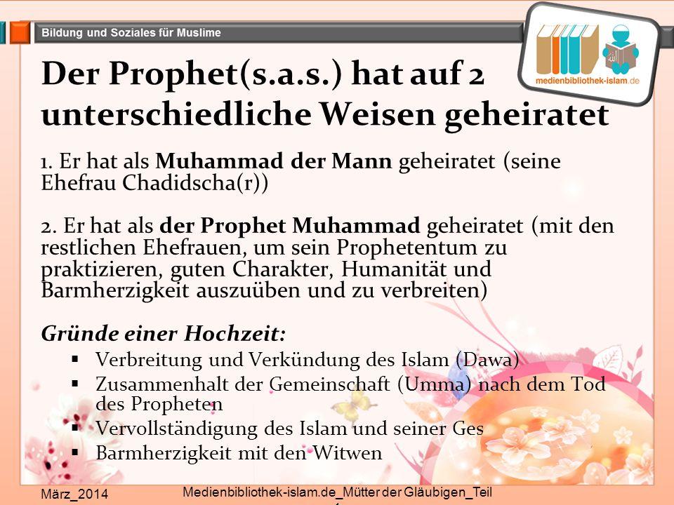 Der Prophet(s.a.s.) hat auf 2 unterschiedliche Weisen geheiratet