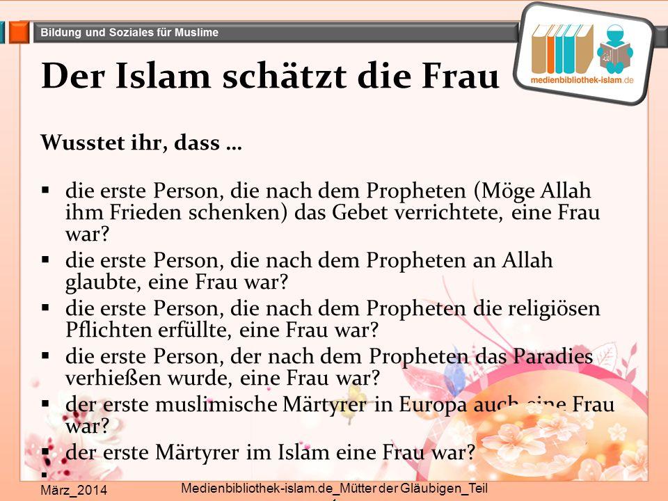 Der Islam schätzt die Frau