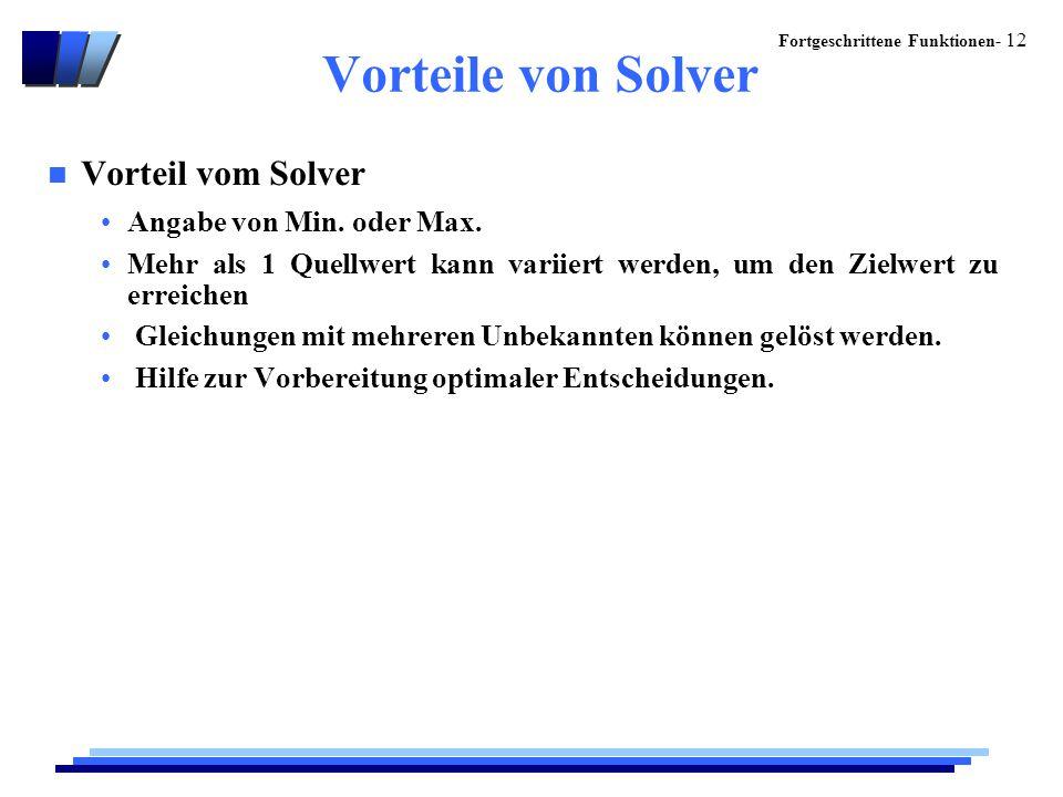 Vorteile von Solver Vorteil vom Solver Angabe von Min. oder Max.