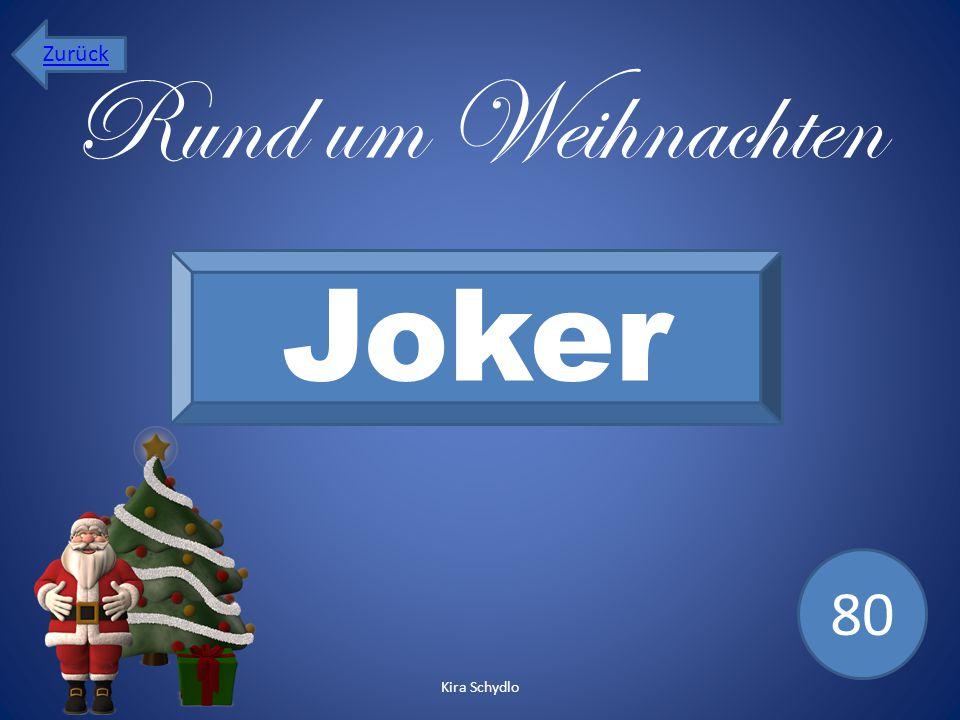 Zurück Rund um Weihnachten Joker 80 Kira Schydlo