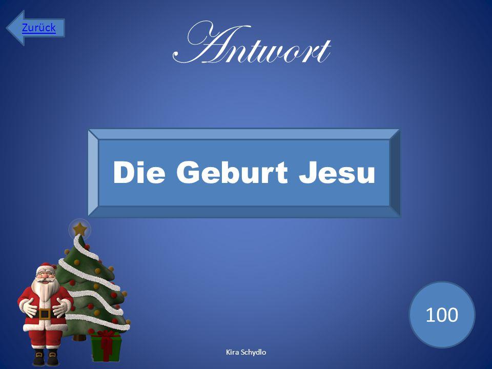 Zurück Antwort Die Geburt Jesu 100 Kira Schydlo