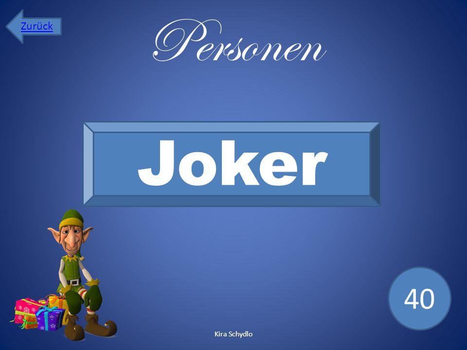 Zurück Personen Joker 40 Kira Schydlo