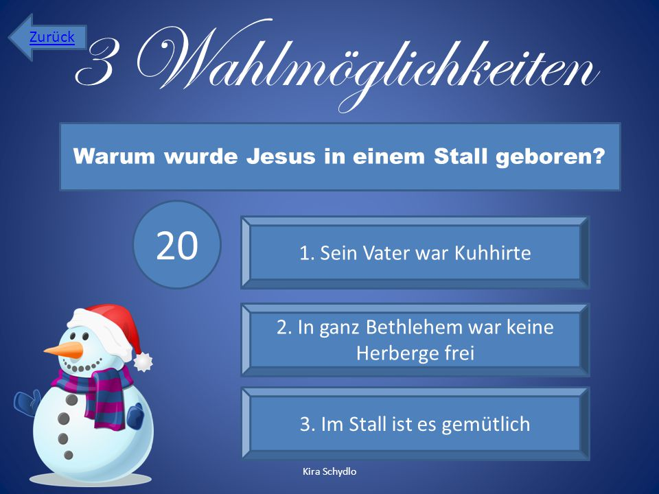 3 Wahlmöglichkeiten 20 Warum wurde Jesus in einem Stall geboren