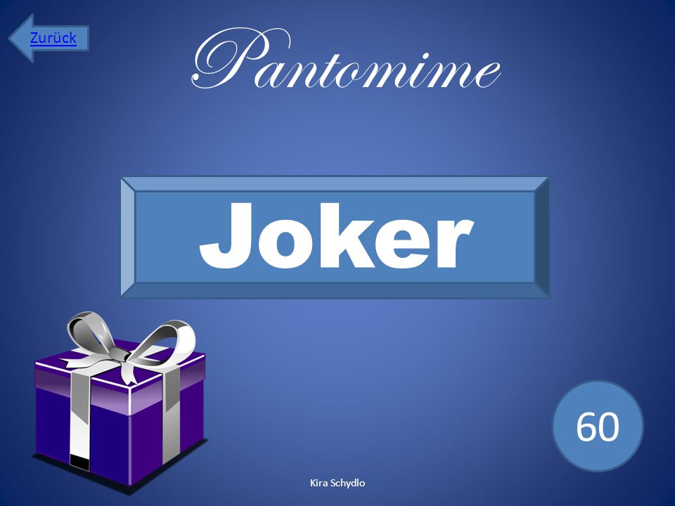 Zurück Pantomime Joker 60 Kira Schydlo