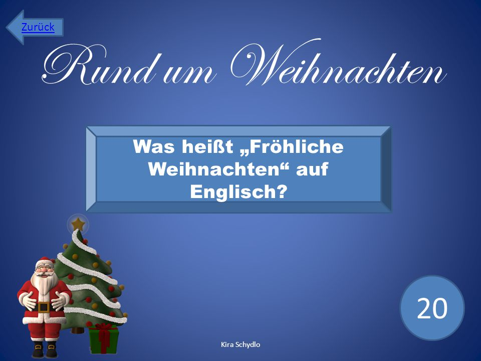 weihnachtsquiz los gehts kira schydlo ppt video online herunterladen. Black Bedroom Furniture Sets. Home Design Ideas