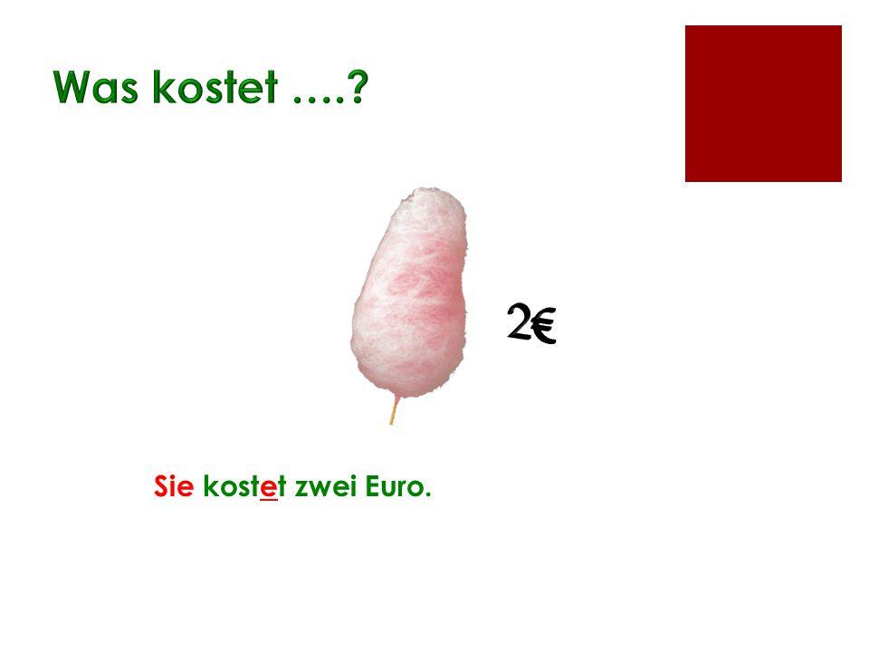 Was kostet …. 2€ Sie kostet zwei Euro.