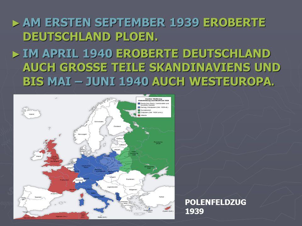 AM ERSTEN SEPTEMBER 1939 EROBERTE DEUTSCHLAND PLOEN.