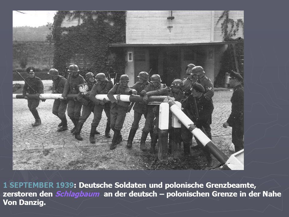 1 SEPTEMBER 1939: Deutsche Soldaten und polonische Grenzbeamte,