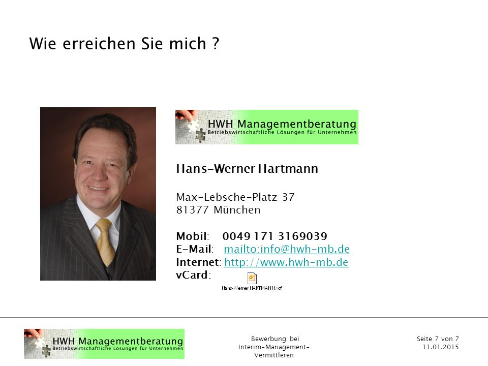 Wie erreichen Sie mich Hans-Werner Hartmann Max-Lebsche-Platz 37