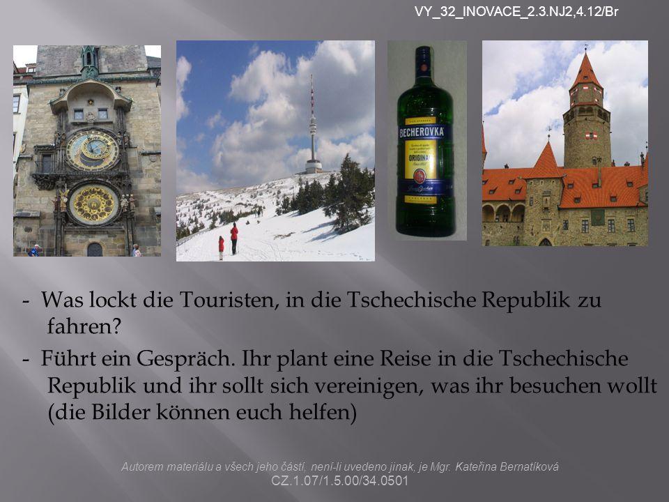 - Was lockt die Touristen, in die Tschechische Republik zu fahren