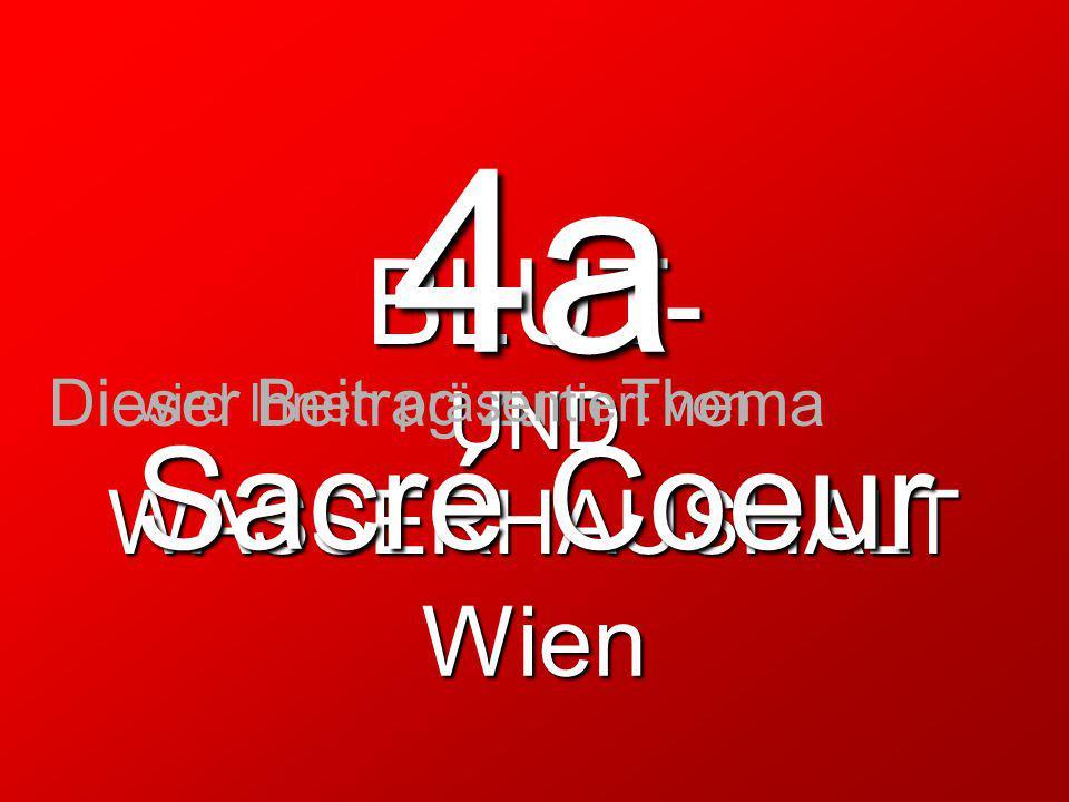 4a Sacré Coeur BLUT- Wien WASSERHAUSHALT UND Dieser Beitrag zum Thema