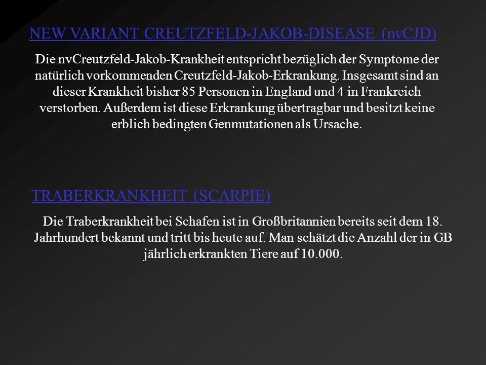 NEW VARIANT CREUTZFELD-JAKOB-DISEASE (nvCJD)