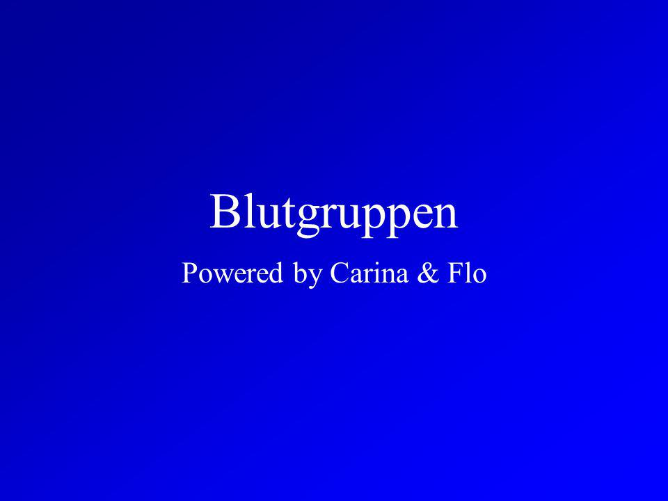 Blutgruppen Powered by Carina & Flo