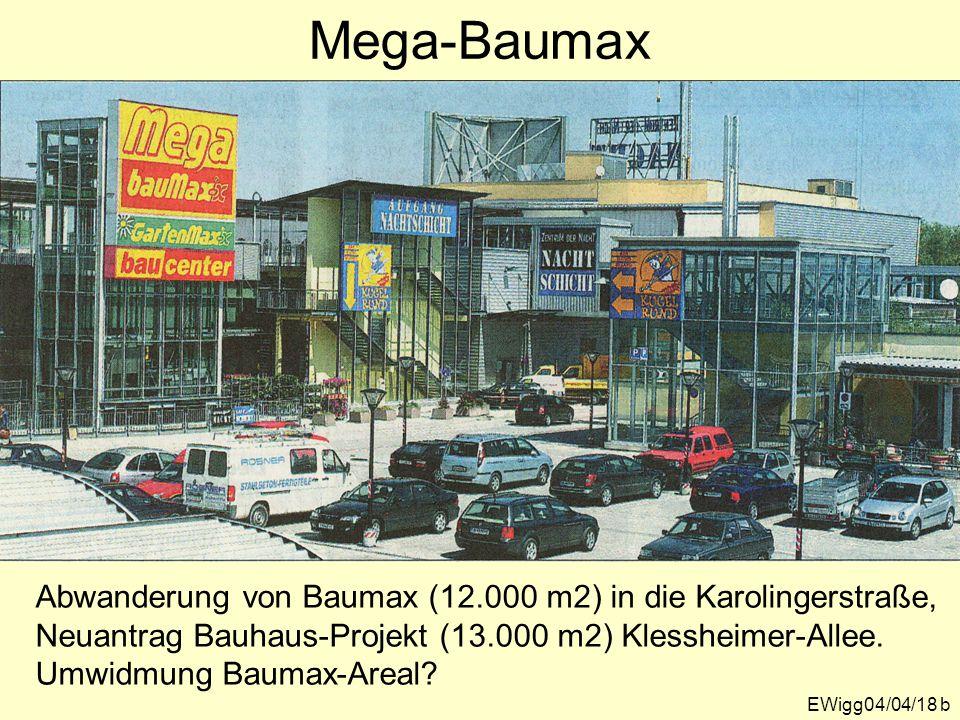 Mega-Baumax Abwanderung von Baumax (12.000 m2) in die Karolingerstraße, Neuantrag Bauhaus-Projekt (13.000 m2) Klessheimer-Allee.