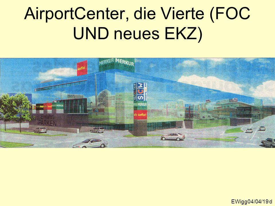 AirportCenter, die Vierte (FOC UND neues EKZ)