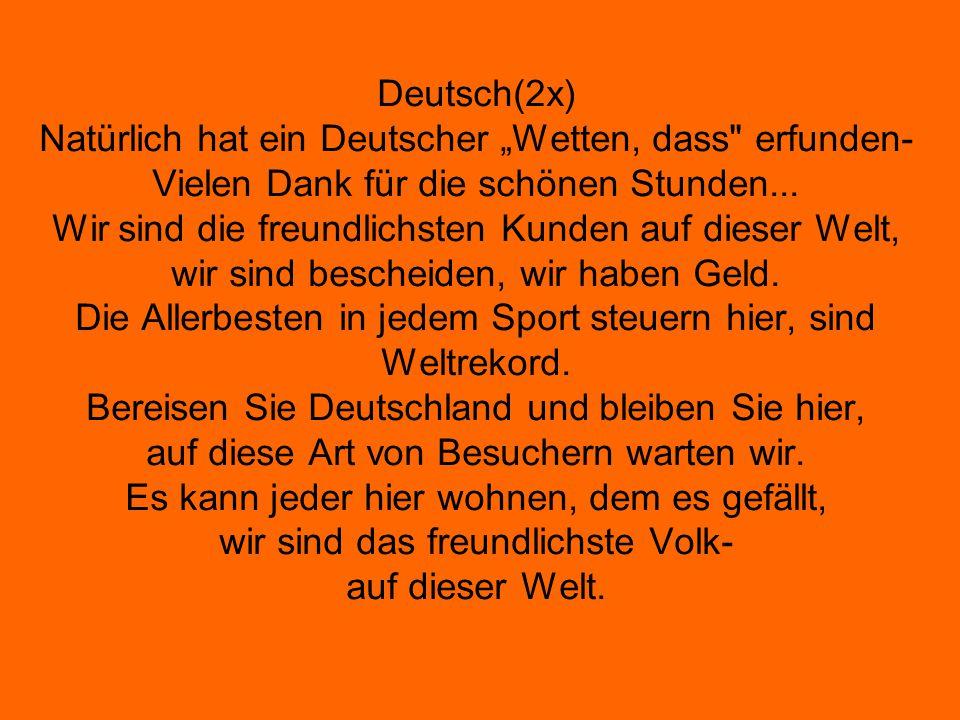 """Deutsch(2x) Natürlich hat ein Deutscher """"Wetten, dass erfunden- Vielen Dank für die schönen Stunden..."""