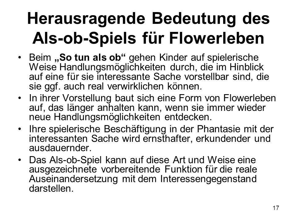 Herausragende Bedeutung des Als-ob-Spiels für Flowerleben