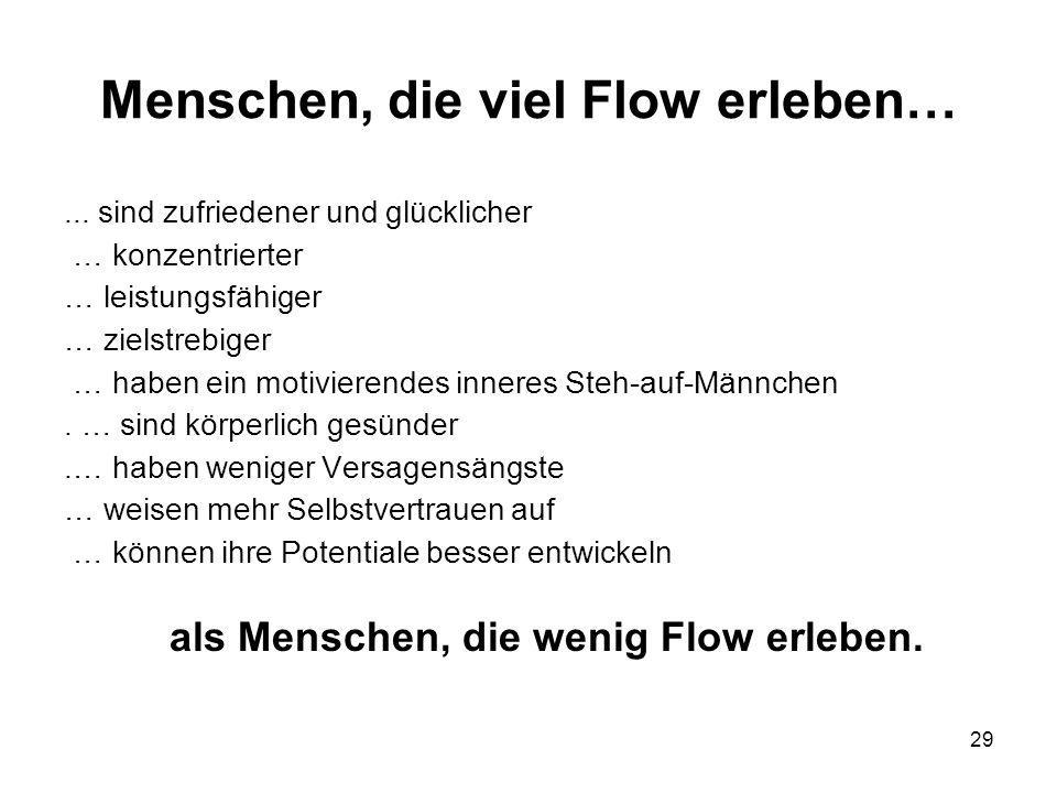 Menschen, die viel Flow erleben…