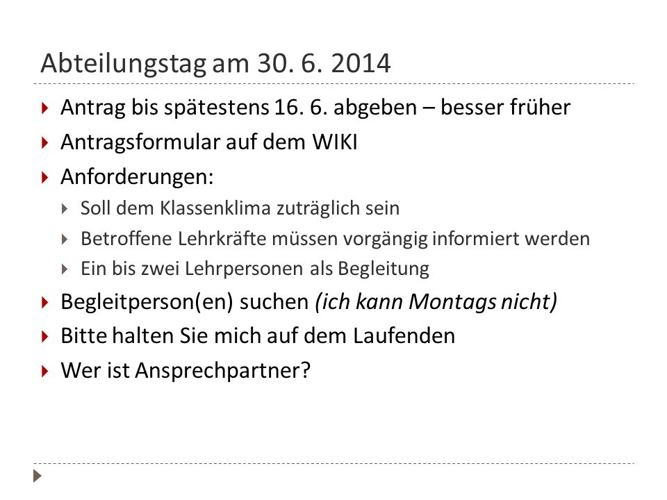 Abteilungstag am 30. 6. 2014 Antrag bis spätestens 16. 6. abgeben – besser früher. Antragsformular auf dem WIKI.