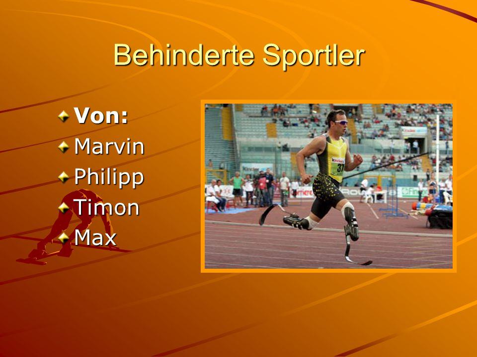 Behinderte Sportler Von: Marvin Philipp Timon Max