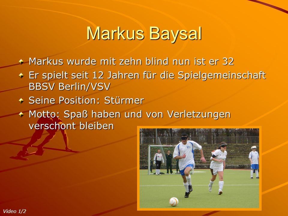 Markus Baysal Markus wurde mit zehn blind nun ist er 32