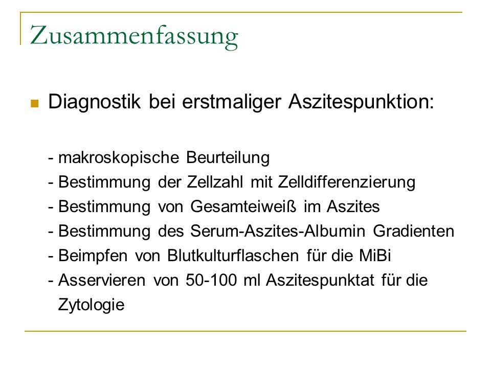 Zusammenfassung Diagnostik bei erstmaliger Aszitespunktion: