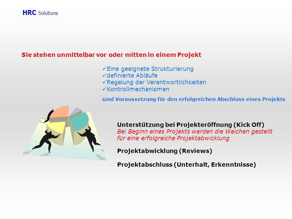 HRC Solutions Sie stehen unmittelbar vor oder mitten in einem Projekt