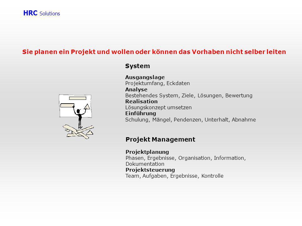 HRC Solutions Sie planen ein Projekt und wollen oder können das Vorhaben nicht selber leiten. System.