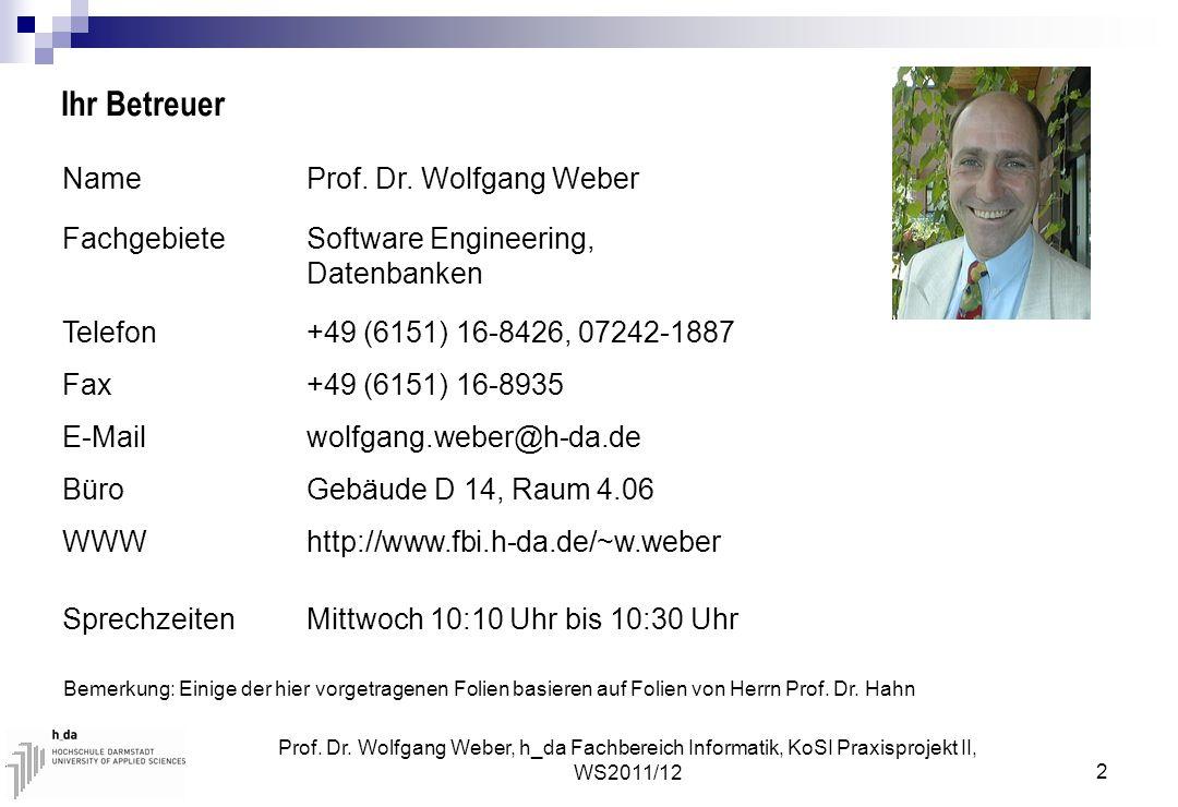 Ihr Betreuer Name Prof. Dr. Wolfgang Weber Fachgebiete