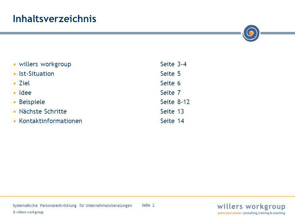 Inhaltsverzeichnis willers workgroup Seite 3-4 Ist-Situation Seite 5