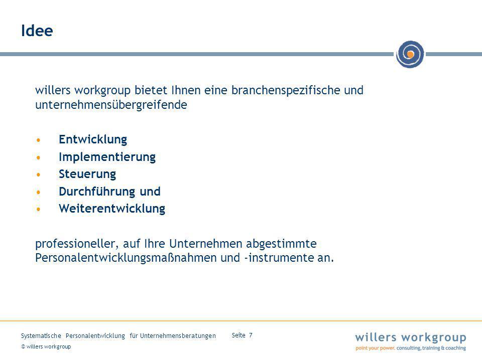 Idee willers workgroup bietet Ihnen eine branchenspezifische und unternehmensübergreifende. Entwicklung.