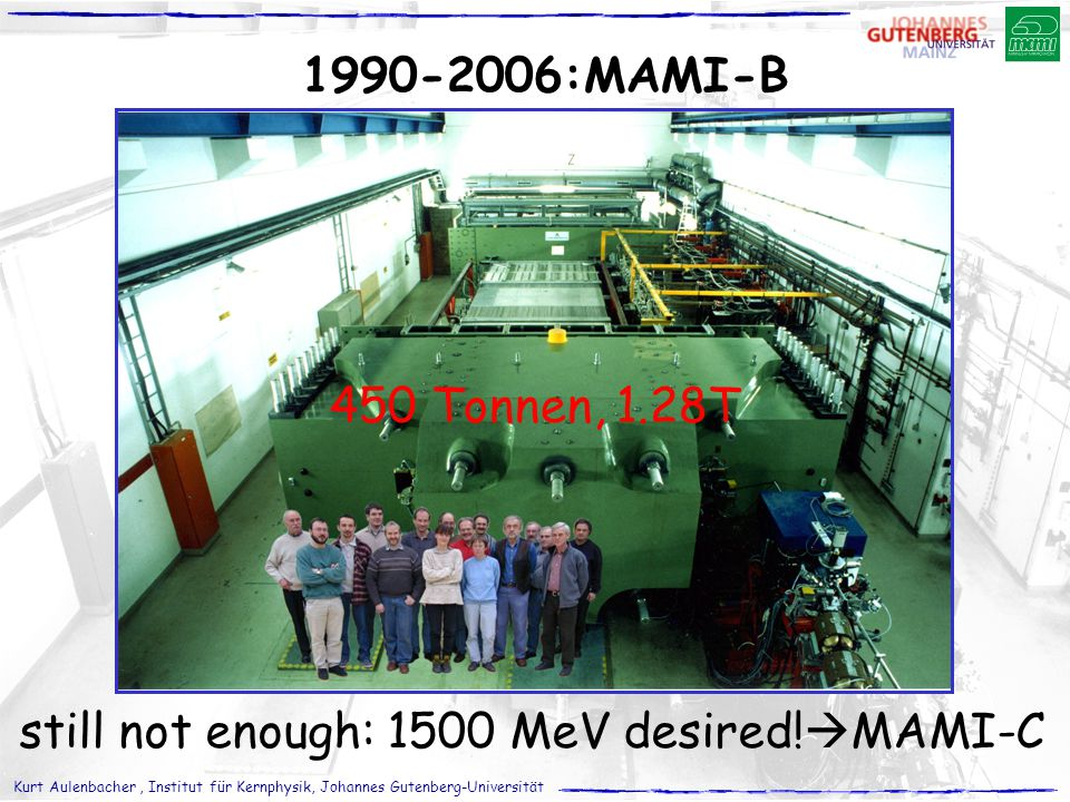 still not enough: 1500 MeV desired!MAMI-C