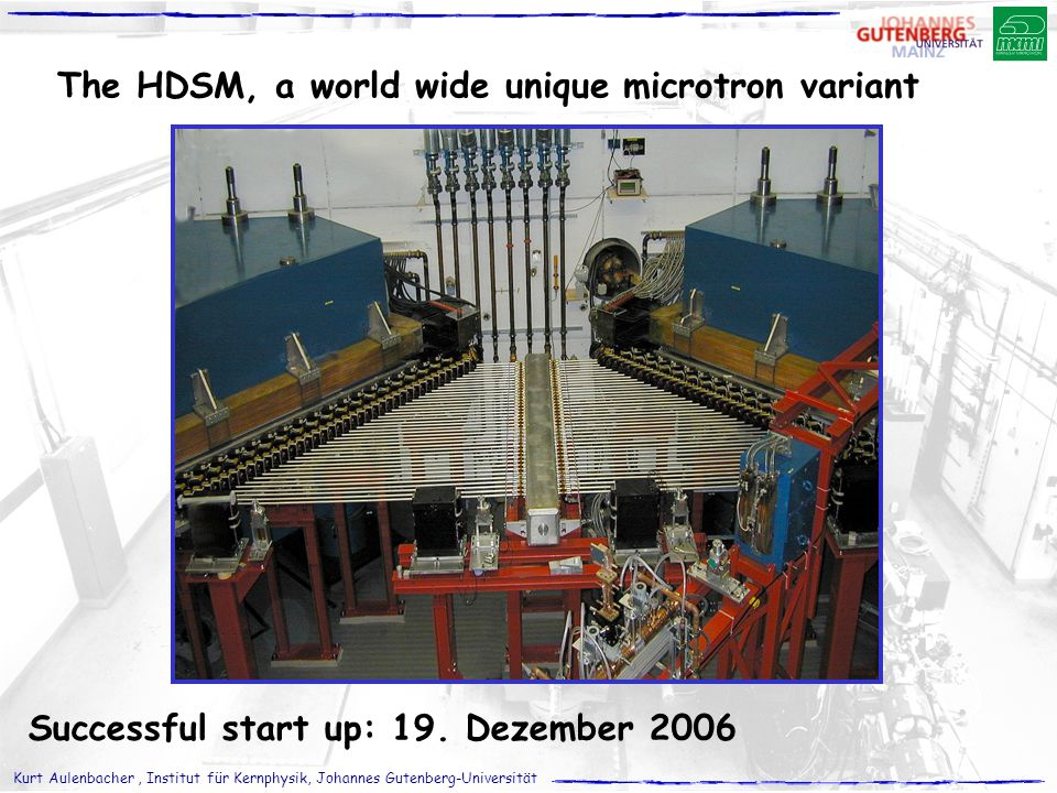 The HDSM, a world wide unique microtron variant