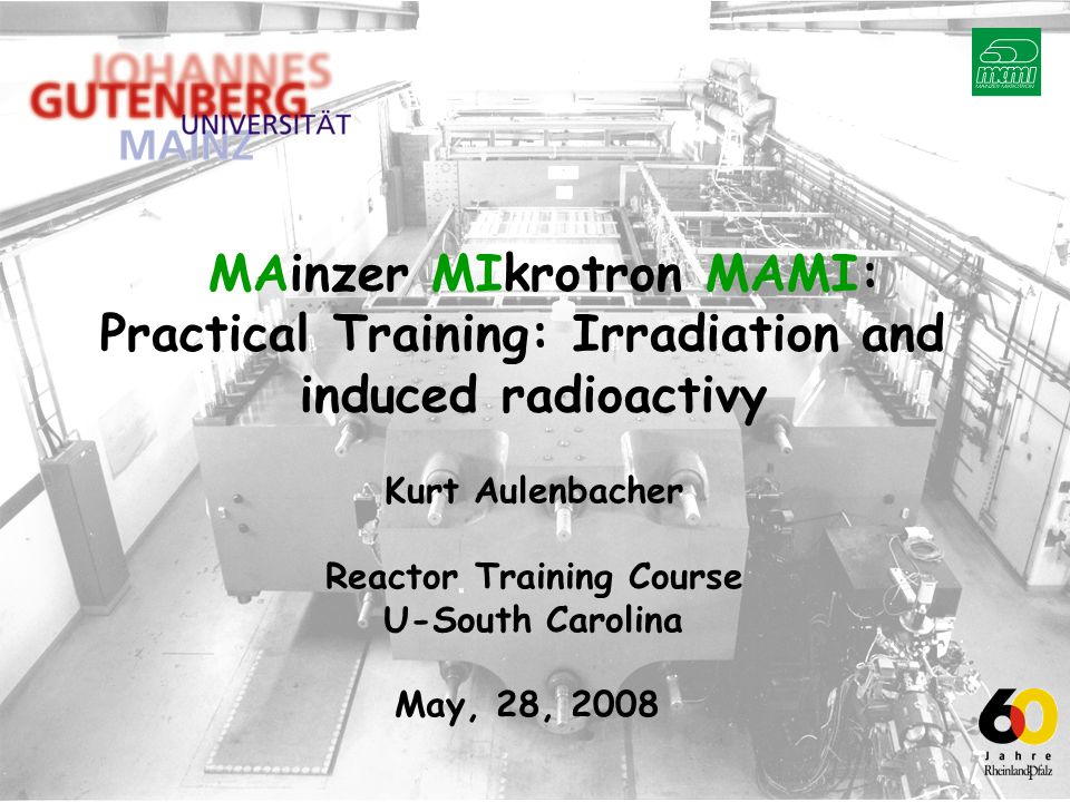 MAinzer MIkrotron MAMI: Practical Training: Irradiation and