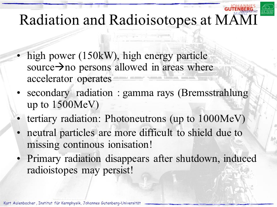 Radiation and Radioisotopes at MAMI